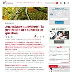 TECHNIQUES INGENIEUR 25/08/20 Agriculture numérique : la protection des données en question
