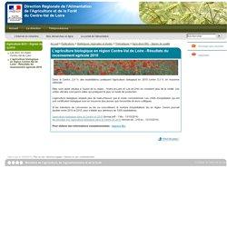 DRAF CENTRE 15/03/13 L'agriculture biologique en région Centre-Val de Loire - Résultats du recensement agricole 2010