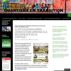 Eliot Coleman à Paris, l'agriculture urbaine à la reconquête de la capitale !