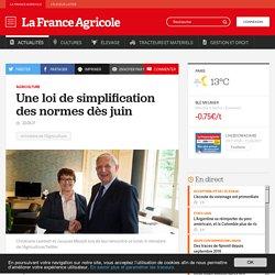 FRANCE AGRICOLE 22/05/17 Agriculture - Une loi de simplification des normes dès juin