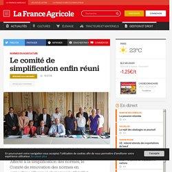 FRANCE AGRICOLE 16/07/18 NORMES EN AGRICULTURE - Le comité de simplification enfin réuni