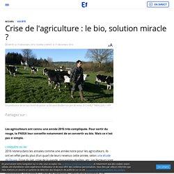 Crise de l'agriculture : le bio, solution miracle ?