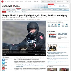 Harper North trip to highlight agriculture, Arctic sovereignty