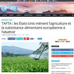 TAFTA : les États-Unis mènent l'agriculture et la subsistance alimentaire européenne à l'abattoir