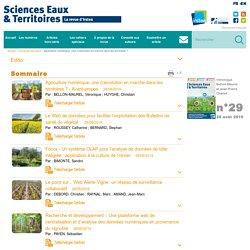 SCIENCE EAUX & TERRITOIRES 28/08/19 Agriculture numérique, une (r)évolution en marche dans les territoires ? Au sommaire notamment: Les technologies de l'information et de la communication dans la transition agroécologique La robotique agricole : l'essor