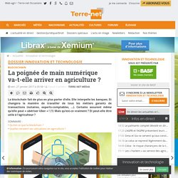 Blockchain : en agriculture aussi pour les paiements, transactions contrats
