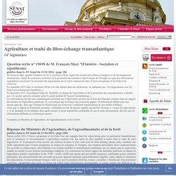 JO SENAT 21/04/16 Au sommaire: 19698 de M. François Marc:Agriculture et traité de libre-échange transatlantique