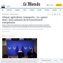 Climat, agriculture, transports… Le «green deal» tous azimuts de la Commission européenne