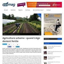 CCI mag ' » Agriculture urbaine : quand Liège devient fertile