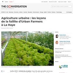 Agriculture urbaine: lesleçons delafaillite d'UrbanFarmers àLaHaye