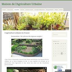 Maison de l'Agriculture Urbaine - L'agriculture urbaine en France
