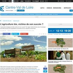 FRANCE 3 CENTRE 16/03/16 L'agriculture bio, victime de son succès ?