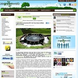 L'agriculture consomme 92 % de l'eau douce utilisée dans le monde