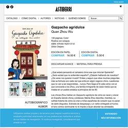 Gazpacho agridulce - Astiberri Ediciones