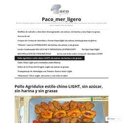 Pollo Agridulce estilo chino LIGHT, sin azúcar, sin harina y sin grasas – Paco_mer_ligero