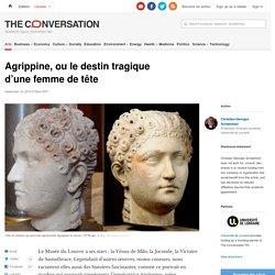Agrippine, ou ledestin tragique d'unefemme detête