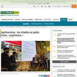 Agritourisme : les citadins en quête d'une « expérience », Actualités