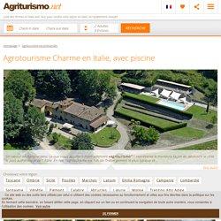 Votre Agriturismo en Italie, pour vos vacances d'écotourisme en Italie