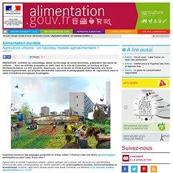 ALIMENTATION_GOUV_FR 29/04/13 Agriculture urbaine : un nouveau modèle agroalimentaire ?