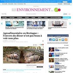 Agroalimentaire en Bretagne : l'envers du décor n'est pas beau à voir non plus