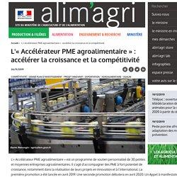 L'« Accélérateur PME agroalimentaire » : accélérer la croissance et la compétitivité