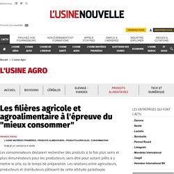 """Les filières agricole et agroalimentaire à l'épreuve du """"mieux consommer"""" - L'usine Agro"""