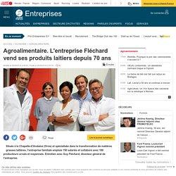 OUEST FRANCE 06/09/16 Agroalimentaire. L'entreprise Fléchard vend ses produits laitiers depuis 70 ans