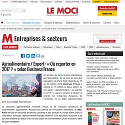Agroalimentaire / Export : « Où exporter en 2017 ? » selon Business France