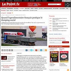 Quand l'agroalimentaire français pratique le dumping social