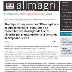 Stratégie à long terme des filières agricoles et agroalimentaire : Publication de l'ensemble des stratégies de filières réalisées par FranceAgriMer à la demande de Stéphane Le Foll