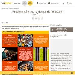Agroalimentaire : les tendances de l'innovation en 2015
