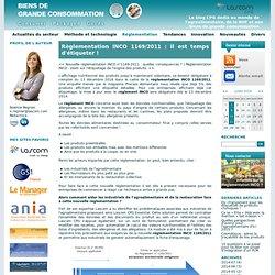 BLOG BIENS DE GRANDE CONSOMMATION 25/11/13 Règlementation INCO 1169/2011 : il est temps d'étiqueter !