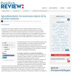 Agroalimentaire : nouveaux enjeux de la sécurité sanitaire
