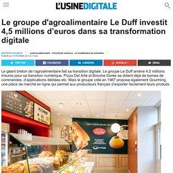 Le groupe d'agroalimentaire Le Duff investit 4,5 millions d'euros dans sa transformation digitale