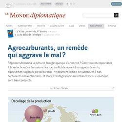 Agrocarburants, un remède qui aggrave le mal ?, par Lionel Vilain (Le Monde diplomatique, 2009)