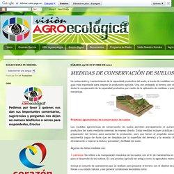 VISIÓN AGROECOLÓGICA: MEDIDAS DE CONSERVACIÓN DE SUELOS