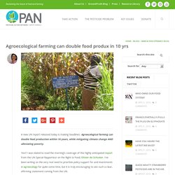 Agroecological farming can double food produx in 10 yrs