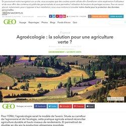 Agroécologie : la solution pour une agriculture verte