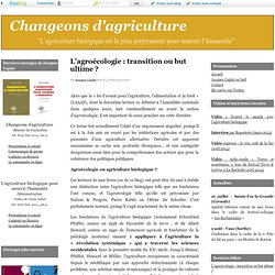 L'agroécologie : transition ou but ultime ? - Changeons d'agriculture