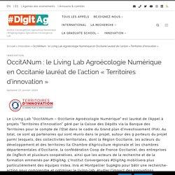 HDIGITAG 23/02/20 OccitANum : le Living Lab Agroécologie Numérique en Occitanie lauréat de l'action « Territoires d'innovation »