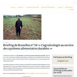 BRUXELLESBRIEFINGS 18/12/19 Briefing de Bruxelles n° 59 « L'agroécologie au service des systèmes alimentaires durables »