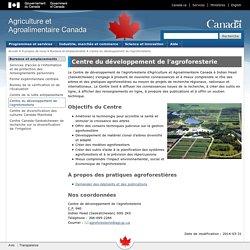 AGRICULTURE CANADA 30/08/13 Centre du développement de l'agroforesterie