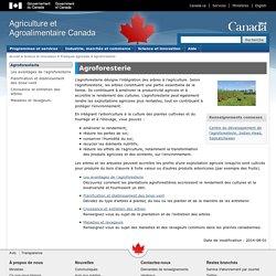 AGRICULTURE CANADA 01/08/14 Agroforesterie. Au sommaire : Les avantages de l'agroforesterie Planification et établissement des brise-vent Croissance et entretien des arbres Maladies et ravageurs