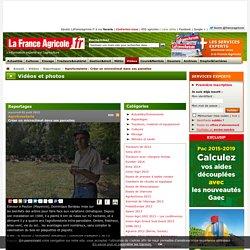 Agroforesterie : Créer un microclimat dans ses parcelles - Reportages - Vidéos - La France Agricole