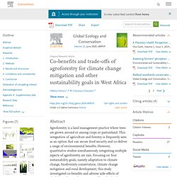 Global Ecology and Conservation Volume 22, June 2020, Co-benefits and trade-offs of agroforestry for climate change mitigation and other sustainability goals in West Africa