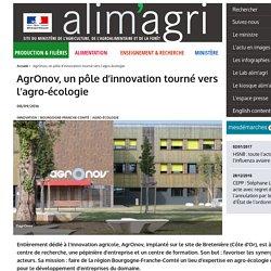 MAAF 08/09/16 AgrOnov, un pôle d'innovation tourné vers l'agro-écologie