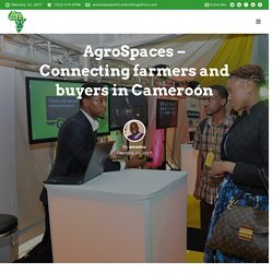 AgroSpaces – Connecting farmers and buyers in Cameroon – Africans Building Africa