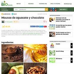 Mousse de aguacate y chocolate - Notas - La Bioguía