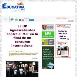 La UP Aguascalientes contra el MIT en la final de un concurso internacional