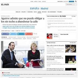 Aguirre admite que no puede obligar a los sin techo a abandonar la calle